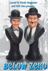 The BELOW ZERO busts Laurel and hardy